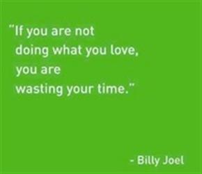if_you_are_not_doing_what_you_love_New