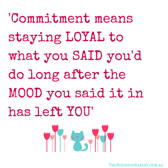 'Commitment means staying LOYAL to what
