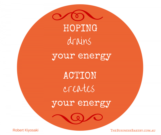 """Hoping drains your energy. Action (12)"