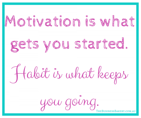Motivation is what gets you started.