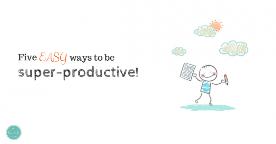 5 EASY ways to be super productive
