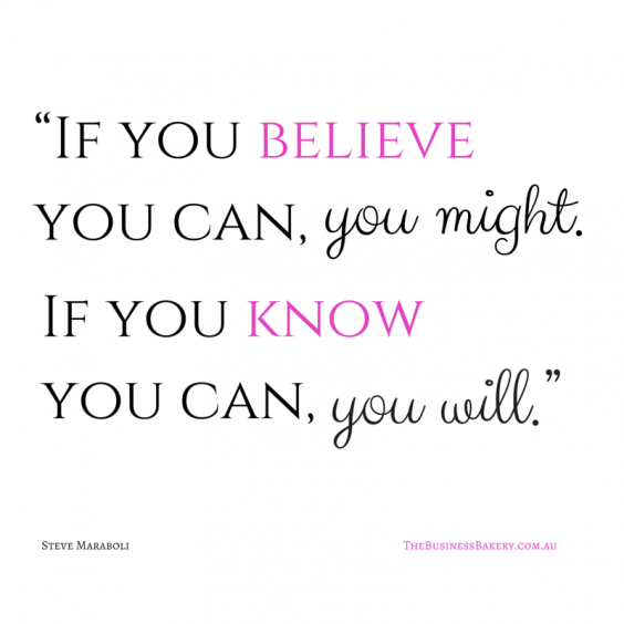 """If you believe you can, you might. If"