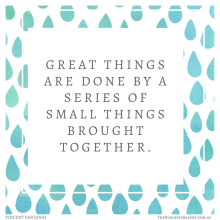 Great things are done by small things