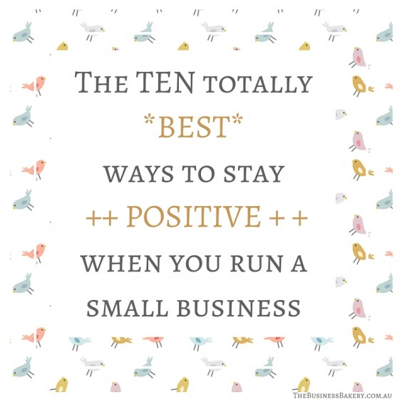 best ways to stay positive when you run small business
