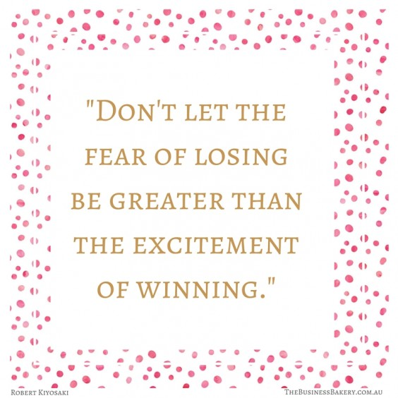 Dont let the fear of losing be greater quote