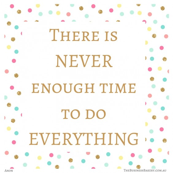 There is never enough time to do everything